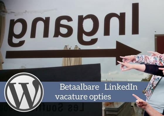 LinkedIn vacature plaatsen kosten en mogelijkheden