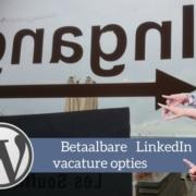 Linkedin vacature plaatsen advertentie mogelijkheden voor online recruitment