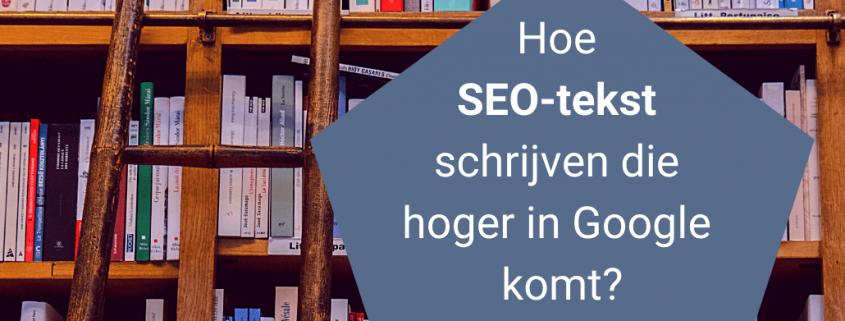 Hoe SEO-tekst schrijven die hoger in Google komt